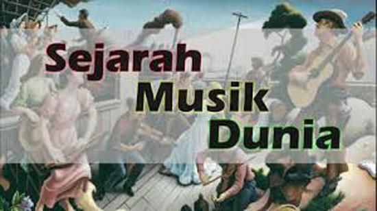 Sejarah Perkembangan Musik di Dunia
